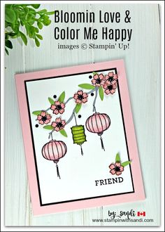 bloomin love and color me happy by Sandi @ stampinwithsandi.com, #stampinup #stampinwithsandi #asianstylecards #stampinupcardideas #chineselanterncard