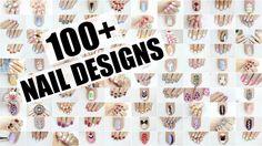 100+ NAIL ART DESIGNS - YouTube