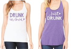Drunk in Love - Just Drunk Bachelorette tanks Email for custom colors and styles! L2lprinting.com