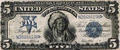 1899 $5 Silver Certificate - Only US banknote with a Native American Indian Chief on it.