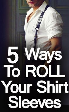 Before you roll your sleeves – remember to undo the buttons on the cuff and gauntlet of your shirt.