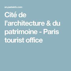 Cité de l'architecture & du patrimoine - Paris tourist office