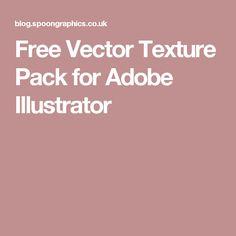 Free Vector Texture Pack for Adobe Illustrator