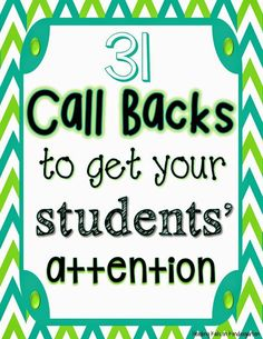 Get students' attention with these call backs!