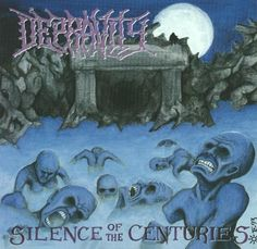Depravity- Silence of the Centuries.  Old-school Finnish death metal.