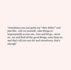 note to self- read when anxious. Self Love Quotes, Words Quotes, Wise Words, Quotes To Live By, Life Quotes, Sayings, Qoutes, Things Get Better Quotes, On My Own Quotes