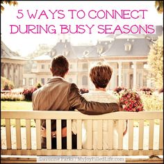 5 Ways to Connect with Your Spouse During Busy Seasons