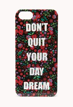 Flower Power Phone Case | FOREVER21 Keep dreamin' #WordsOfWisdom #QuoteOfTheDay #Accessories