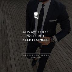 #gentlemenspeak #gentlemen #qoutes #keepitsimple #dresswell #suit