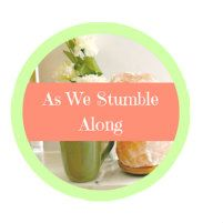 AS WE STUMBLE ALONG