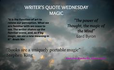 Writer's Quote Wednesday MAGIC Magic! Ah… This is a theme that plays into my wheelhouse in many ways. First, I was married to an amateur magician. That's right, and after 9 years of marri…