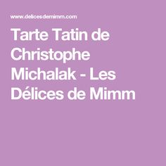 Tarte Tatin de Christophe Michalak - Les Délices de Mimm