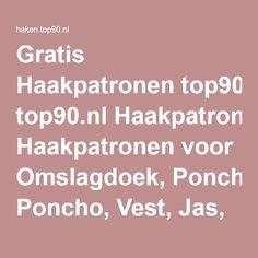 Gratis Haakpatronen top90.nl Haakpatronen voor Omslagdoek, Poncho, Vest, Jas, Zomertopjes, Granny Squares, Schoenen, Sokken, Sloffen, Randjes, Keltic knot.