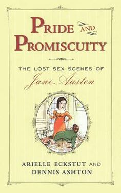 Pride and Promiscuity - Arielle Eckstut, Dennis Ashton - McNally Robinson Booksellers  $15.95