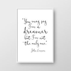 John Lernnon Printable Quote, John Lennon Quote, Inspirational Quote, You May Say I'm A Dreamer Quote Print, Quote Poster, Handwritten Quote