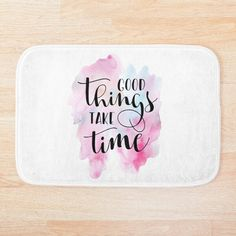 """""""Good Things Take Time Quote"""" by Andy Mako   Redbubble Hand Lettering Art, Good Things Take Time, Time Quotes, Letter Art, Bath Mat, Finding Yourself, Inspirational Quotes, Canvas Prints, Life Coach Quotes"""