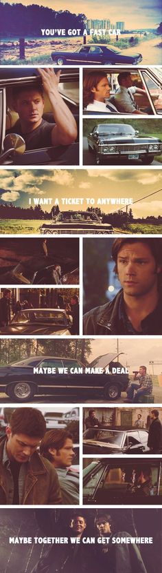 """You've got a fast car, I want a ticket to anywhere.  Maybe we can make a deal, maybe together we can get somewhere."""