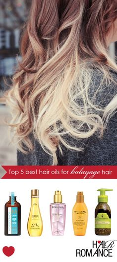 Top 5 best hair oils for balayage hair - Hair Romance