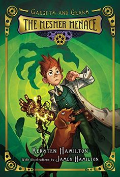 The Mesmer Menace (Gadgets and Gears) by Kersten Hamilton