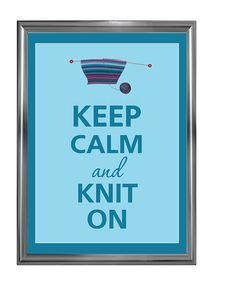 Keep calm and knit on by Agadart on Etsy, $12.00