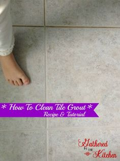 Homemade Grout Cleaner Safe Non Toxic. A safe and natural grout cleaner that even your kids can touch to help you scrub the floors!