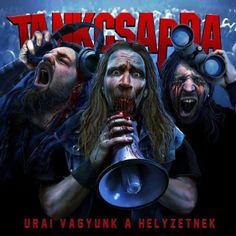 Tankcsapda - Urai Vagyunk a Helyzetnek (2014) 2014 Music, Mp3 Song Download, Album Releases, Hard Rock, Rock Bands, Album Covers, Heavy Metal, Urban, Anime