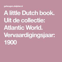 A little Dutch book. Uit de collectie: Atlantic World. Vervaardigingsjaar: 1900 Vintage Children's Books, Childrens Books, Dutch, Children's Books, Children Books, Dutch Language, Kid Books, Books For Kids