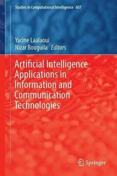 This book presents various recent applications of Artificial Intelligence in Information and Communication Technologies such as Search and Optimization methods, Machine Learning, Data Representation a