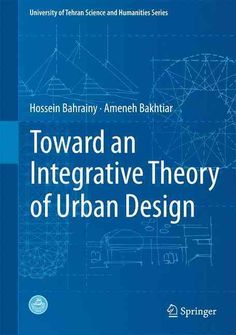 This book takes a bold epistemological approach to address the fundamental questions that urban design has faced since its inception questions concerning its legitimacy, definition, nature, content, p