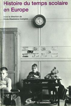 Histoire du temps scolaire en Europe / ouvrage collectif publié sous la direction de Marie-Madeleine Compère ; avec la collaboration de Herminio Barreiro Rodriguez... [et al.]