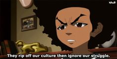 The Boondocks always spitting the real.