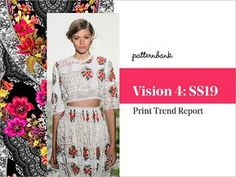 Welcome to Patternbank's fourth Vision instalment for Spring/Summer 2019.