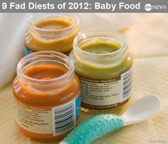 Snacking on up to 14 jars of baby food throughout the day holds your calorie intake down to about 1,000 calories. Hartley said it's the perfect eating plan for anyone who wants to get down to their original weight … of 7 pounds, 3 ounces.    9 Fad Diets of 2012 Slideshow: http://abcn.ws/Uaw4P1