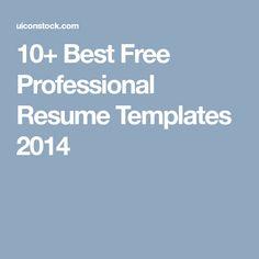 Resume 10+ Best Free Professional Resume Templates 2014
