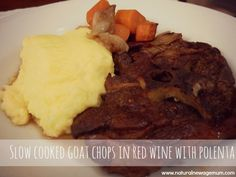 Slow cooked goat chops in red wine with polenta - Natural New Age Mum