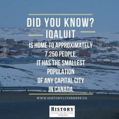 Until 1987, the city was known as Frobisher Bay, after the large bay on the coast of which the city is situated. #historyliveshere #canadafacts