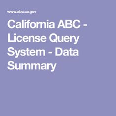 California Abc License Query System Data Summary