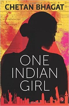 One Indian Girl by Chetan Bhagat | Amazon.com