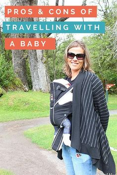 Tips for traveling with a baby. It can be easier than you think. Click inside to read about the PROS and CONS!