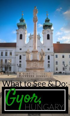 A short guide on what to see and do in Gyor, Hungary, a city in western Hungary close to the border of Slovakia. Sometimes the best places to travel to are the ones you know very little about!