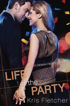 Kris Fletcher - Life of the Party / #awordfromJoJo #ContemporaryRomance #KrisFletcher