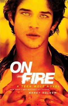 On Fire: A Teen Wolf Novel by Nancy Holder. $8.80. Series - Teen Wolf. Publisher: MTV Books; Original edition (July 17, 2012). Publication: July 17, 2012. Author: Nancy Holder