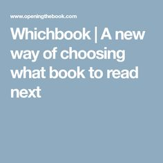 Whichbook | A new way of choosing what book to read next