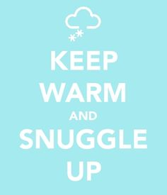 KEEP WARM AND Snuggle UP. Another original poster design created with the Keep Calm-o-matic. Buy this design or create your own original Keep Calm design now. Cute Quotes, Great Quotes, Funny Quotes, Inspirational Quotes, Keep Calm Signs, Keep Calm Quotes, Keep Warm, Warm And Cozy, Jean 3 16