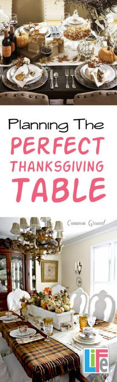 From seating charts and linens to centerpieces and dishes, your perfect Thanksgiving Table tips are here to help you day be perfect!