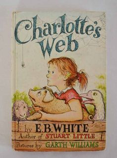 Charlottes Web by E.B. white. Still one of my favorite children's books to this day!
