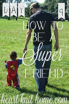 Day 9 - How to be a Super Friend