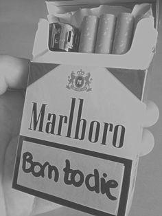 Malboro Born to Die :)