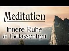 Geführte Meditation: Der Berg - Innere Ruhe & Gelassenheit   Achtsamkeit