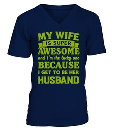 MY WIFE IS SUPER AWESOME AND I'M THE LUCKY ONE BECAUSE I GET TO BE HER HUSBAND... TeeChimp special offer Available in a variety of styles and colors Comment, like and re-pin! wife, wife shirt, wife quotes funny, wife tshirts, wife outfits, wife and husband shirts, wife gifts, wife gift ideas, wife humor husband, wife life shirt, wife presents,
